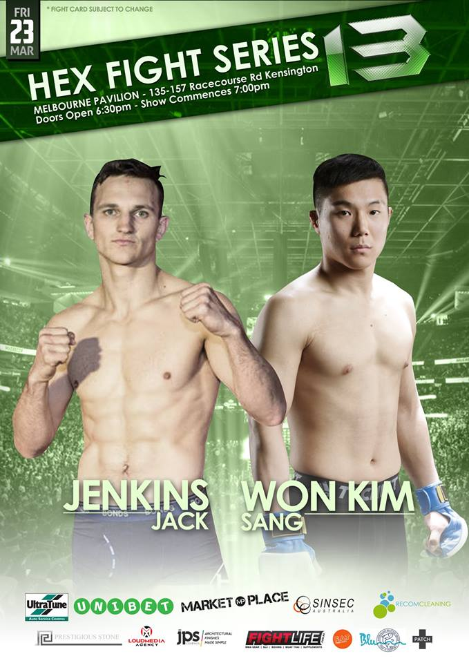 "Hex Fight Series 13 delivers an unmissable Featherweight clash as Jack Jenkins battles Sang Won Kim.</p> <p>Jack ""Phar"" Jenkins returns to the Hex cage with a vengeance on March 23rd as he looks to get back to his winning ways. The Metamorphica Mixed Martial Arts & Fitness warrior rose to stardom when he stopped his first three opponents in thrilling fashion, two of them in the very 1st round. Jenkins then fell short in his fourth bout against tough Hex veteran Jesse Medina. Despite the result, ""Phar"" looked impressive during the bout. Now, this talented rising superstar looks to bounce back with a vengeance, and show the fans why is one of the most closely watched talents in the region.</p> <p>South Korea's Sang Won Kim is no stranger to tough competition, having battled experienced Pancrase veterans during his young MMA career. Both of Kim's two professional victories have come via thrilling 1st round submission. Now, this talented ground specialist will look to produce another exciting finish, when he makes his debut on the Big Stage of Australian MMA.</p> <p>Do not miss this electrifying Featherweight battle at Hex Fight Series 13."